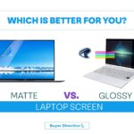 Matte vs. Glossy Laptop Screen: Which is better for you?